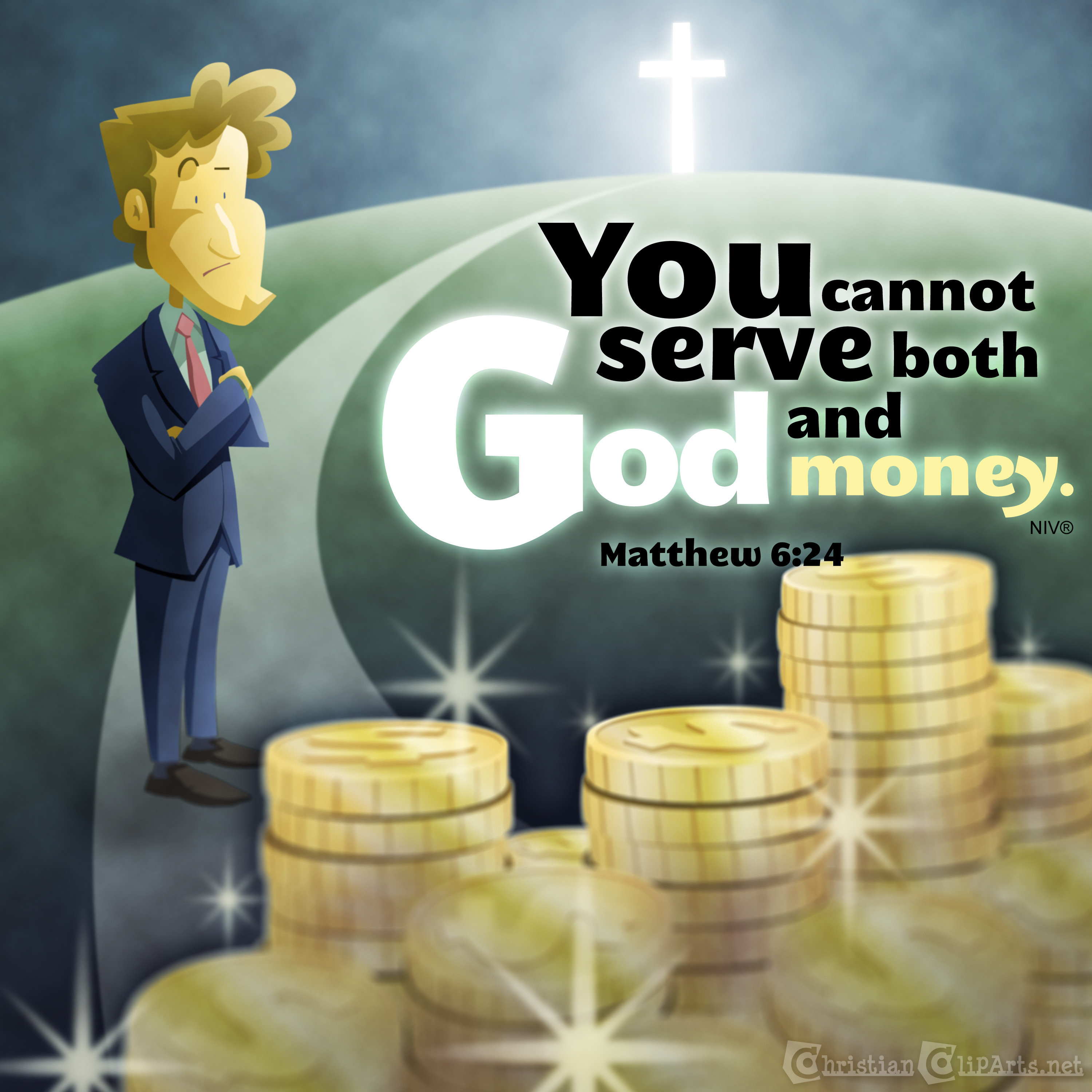 Cannot serve both God and money